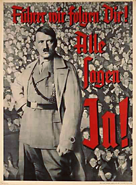 """""""Führer wir folgen Dir! Alle sagen Ja!""""-Plakat"""