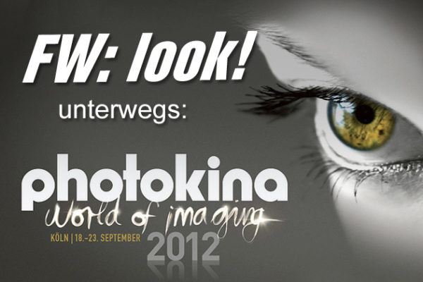 FW: look! unterwegs: photokina 2012